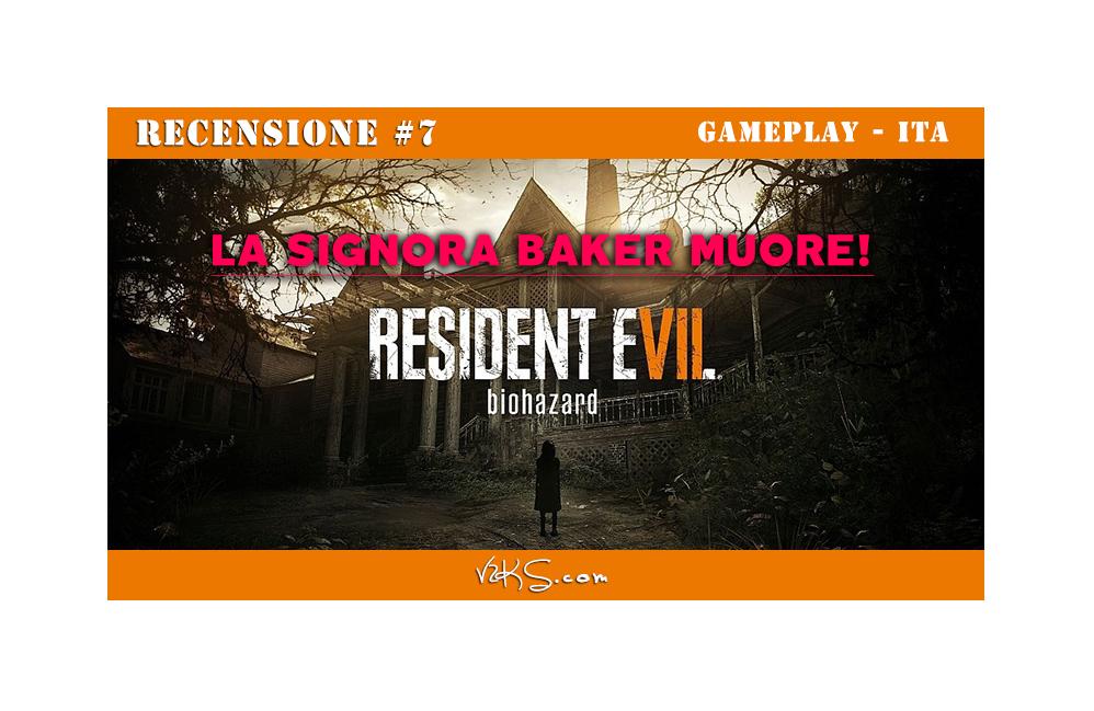 RESIDENT EVIL 7 Recensione e Gameplay morte Signora Baker?