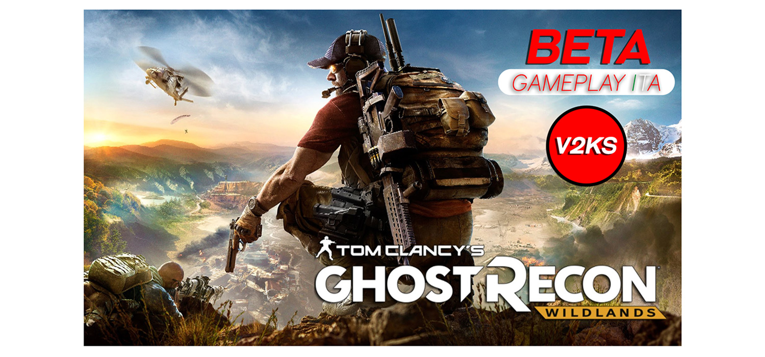 TOM CLANCY'S GHOST RECON WILDLANDS Beta